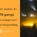Sådan skaber du 8,79 gange større engagement på dit blogindlæg