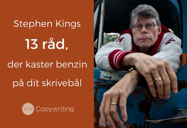 Stephen Kings 13 råd, der kaster benzin på dit skrivebål