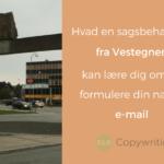 Hvad en sagsbehandler fra Vestegnen kan lære dig om at formulere din næste e-mail